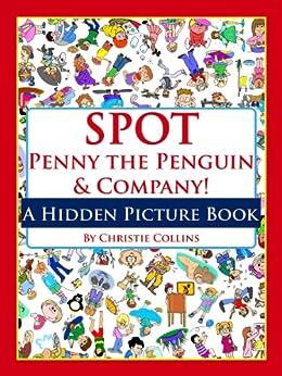 Spot Penny The Penguin & Company: Kids! (a Hidden Picture Book) por Christie Collins Gratis