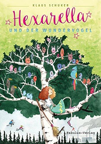 Hexarella und der Wundervogel: Eine Krimigeschichte für Kinder (German Edition)