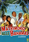 Matrimonio alle Bahamas [Import italien]