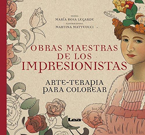 Obras Maestras de Los Impresionistas: Arte-Terapia Para Colorear