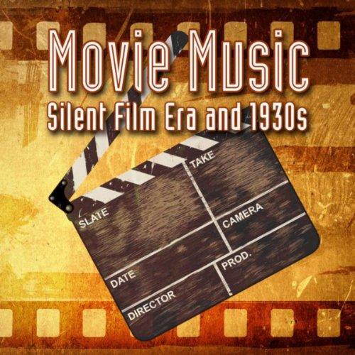 Movie Music (Silent Film Era a...