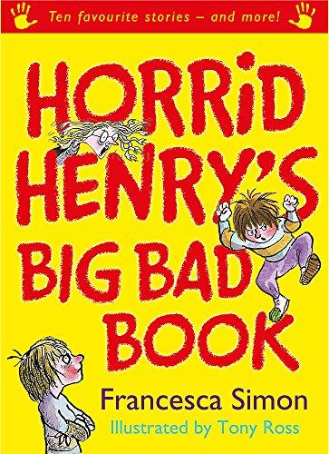 Horrid Henry's Big Bad Book: Ten Favourite Stories - and more! (Horrid Henry Compilation)