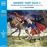 Grimm's Fairy Tales 2: The Wolf and the Seven Little Kids, the Pack of Ragamuffins, Brother and Sister, the Three Snake-Leaves, the Boots of Buffalo-Leather, the Drummer
