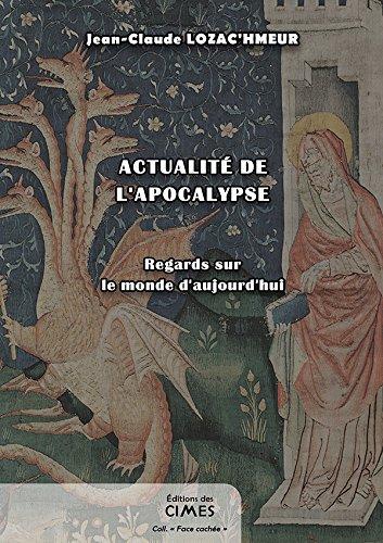 Actualite de l'Apocalypse - Regards Sur le par J-C Lozac'Hmeur