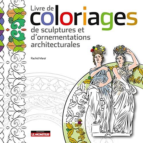 Livre de coloriages de sculptures et d'ornementations architecturales par Rachid Maraï