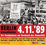 Berlin Alexanderplatz 4.11.?89: Die Kundgebung am Vorabend des Mauerfalls