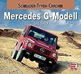 Mercedes G-Modell: seit 1979 (Schrader-Typen-Chronik)