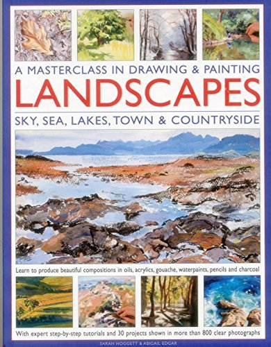 A Masterclass in Drawing & Painting Landscapes: Sky, Sea, Lakes, Town & Countryside (Masterclass/Drawing & Painting) by Sarah Hoggett (2014-07-31)