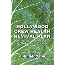 Hollywood Crew Health Revival Plan: High-Vibe Nutrient Transfusion for Replenishing Vibrancy and Stamina by John McCabe (2014-01-11)