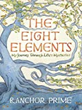 The Eight Elements: My Journey Through Life's Mysteries