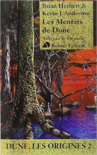 Les Mentats de Dune de Kevin J. ANDERSON ,Brian HERBERT ,Patrick DUSOULIER (Traduction) ( 20 novembre 2014 )