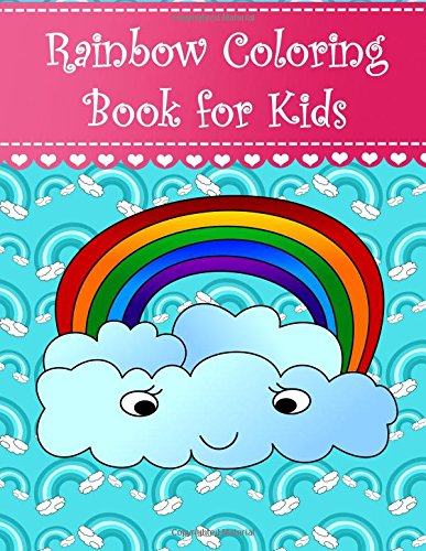 k for Kids: Big, simple and easy Rainbow coloring book for kids, girls and toddlers. Large pictures with cute rainbows, stars. shamrock and wings. (Coloring Books for Kids) ()
