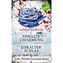 Eiskalte Umarmung & Eiskalter Schlaf: Zwei Romane in einem Band