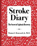 Stroke Diary: The Secret of Aphasia Recovery: Volume 2
