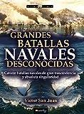 Grandes batallas navales desconocidas (Historia Incógnita)