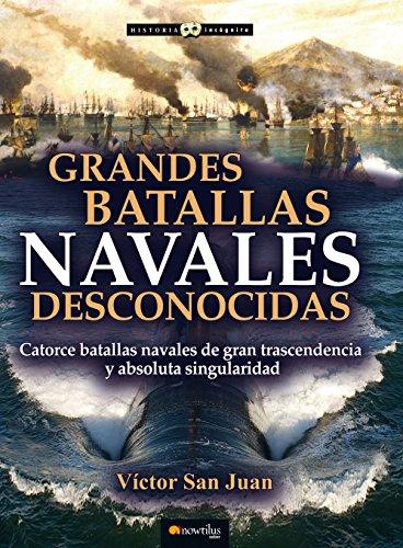 Grandes batallas navales desconocidas par Víctor San Juan