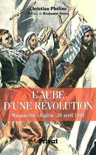 L'aube d'une révolution : Margueritte, Algérie, 26 avril 1901