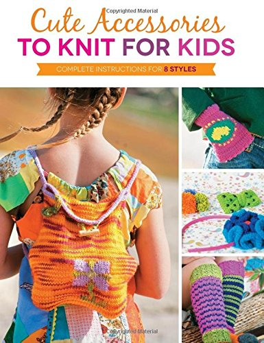 cute-accessories-to-knit-for-kids-complete-instructions-for-8-styles