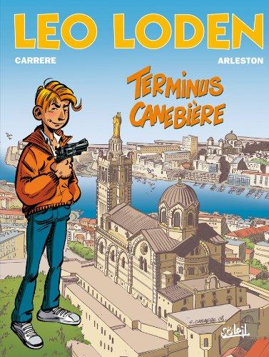 Couverture du livre Léo Loden T01 : Terminus Canebière