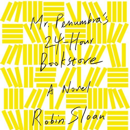 Buchseite und Rezensionen zu 'Mr. Penumbra's 24-Hour Bookstore: A Novel' von Robin Sloan