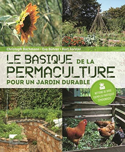 Le basique de la permaculture : pour un jardin durable