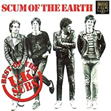 Scum of the Earth - The Best Of Uk Subs [Clean]