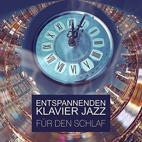 Entspannenden Klavier Jazz für den Schlaf (Schlaf-klavier)