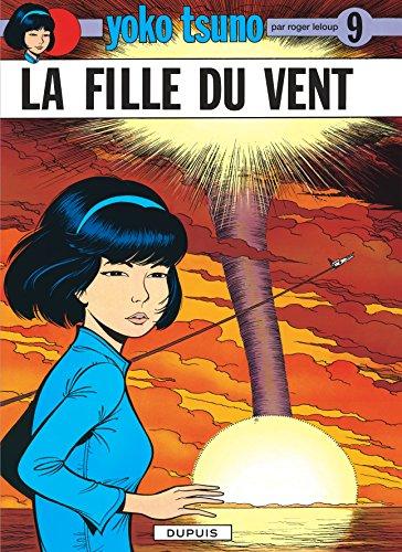 Yoko Tsuno, tome 9 : La fille du vent par Roger Leloup