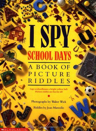 I Spy School Days: A Book of Picture Riddles por Jean Marzollo