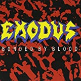Bonded By Blood by Exodus (1989-10-06)