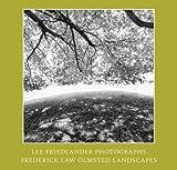 Lee Friedlander: Photographs Frederick Law Olmsted Landscapes by Lee Friedlander (2008-02-01)