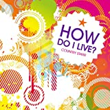 How Do I Live (The Dance Mixes)