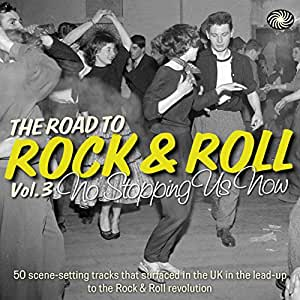 The Road to Rock & Roll Vol. 3: No Stopping Us Now