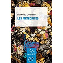 Les météorites: « Que sais-je ? » n° 3859