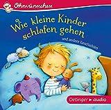Wie kleine Kinder schlafen gehen und andere Geschichten (CD): Ungekürzte Lesungen mit Geräuschen und Musik, ca. 30 min.