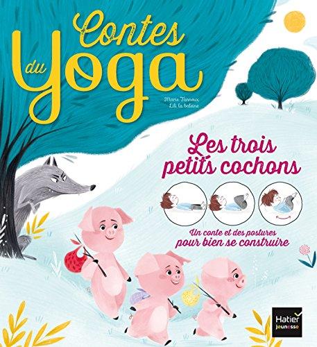 Les trois petits cochons (Contes du yoga)
