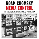 MEDIA CONTROL : The Spectacular Achievements of Propaganda (Open Media)