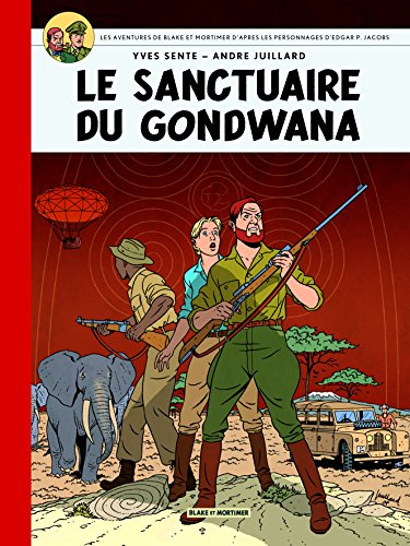 Blake & Mortimer Tome 18 - le sancturaire du gondwana- Collection Le Soir