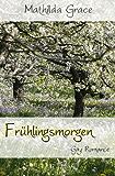 Frühlingsmorgen: Gezeiten der Liebe (Die Ostküsten-Reihe 12)