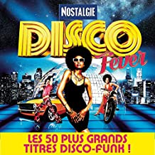 Nostalgie Disco Fever: Les 50 Plus Grands Titres Disco-Funk !