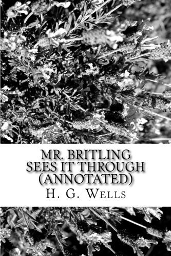 Mr. Britling Sees It Through (Annotated)