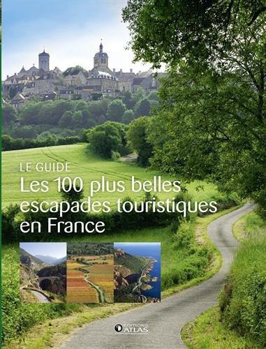 Les 100 plus belles escapades touristiques en France par Atlas
