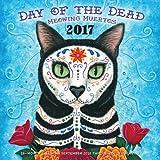 Day of the Dead: Meowing Muertos 2017: 16-Month Calendar September 2016 through December 2017 (Calendars 2017)