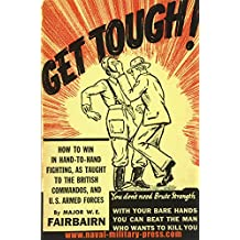 GET TOUGH!: How To Win In Hand To Hand Fighting