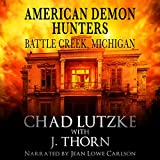 American Demon Hunters - Battle Creek, Michigan: An American Demon Hunters Novella
