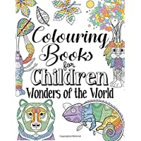 Colouring Books For Children Wonders Of The World: For Ages 8+