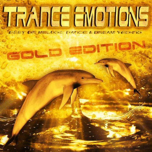 Best of Trance Emotions (Melodic Dance & Dream Techno Gold Edition)