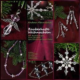 zauberhafte weihnachten 24 anleitungen zum basteln von schmuck und deko ebook andrea. Black Bedroom Furniture Sets. Home Design Ideas