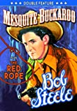 Steele,Bob Double Feature: Mesquite Buckaroo (1939) / The Red Rope (1937) by Bob Steele