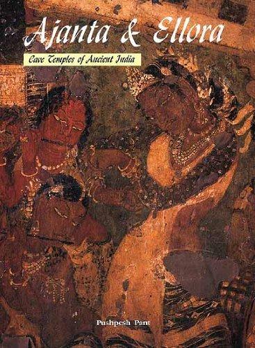 Ajanta and Ellora: Cave Temples of Ancient India by Pushpesh Pant (1998-01-01)